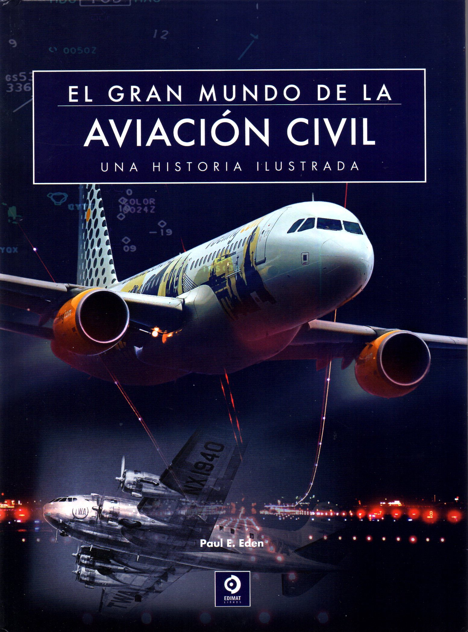 El Gran Mundo De La Aviacion Civil Paul E Eden Comprar Libro