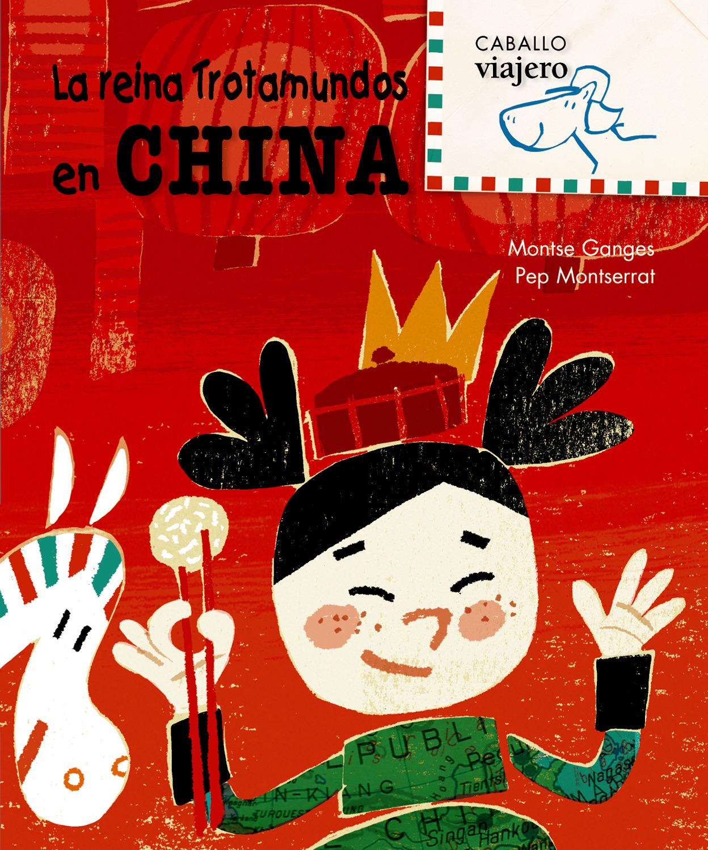la reina trotamundos en china (caballo viajero)-9788498252484