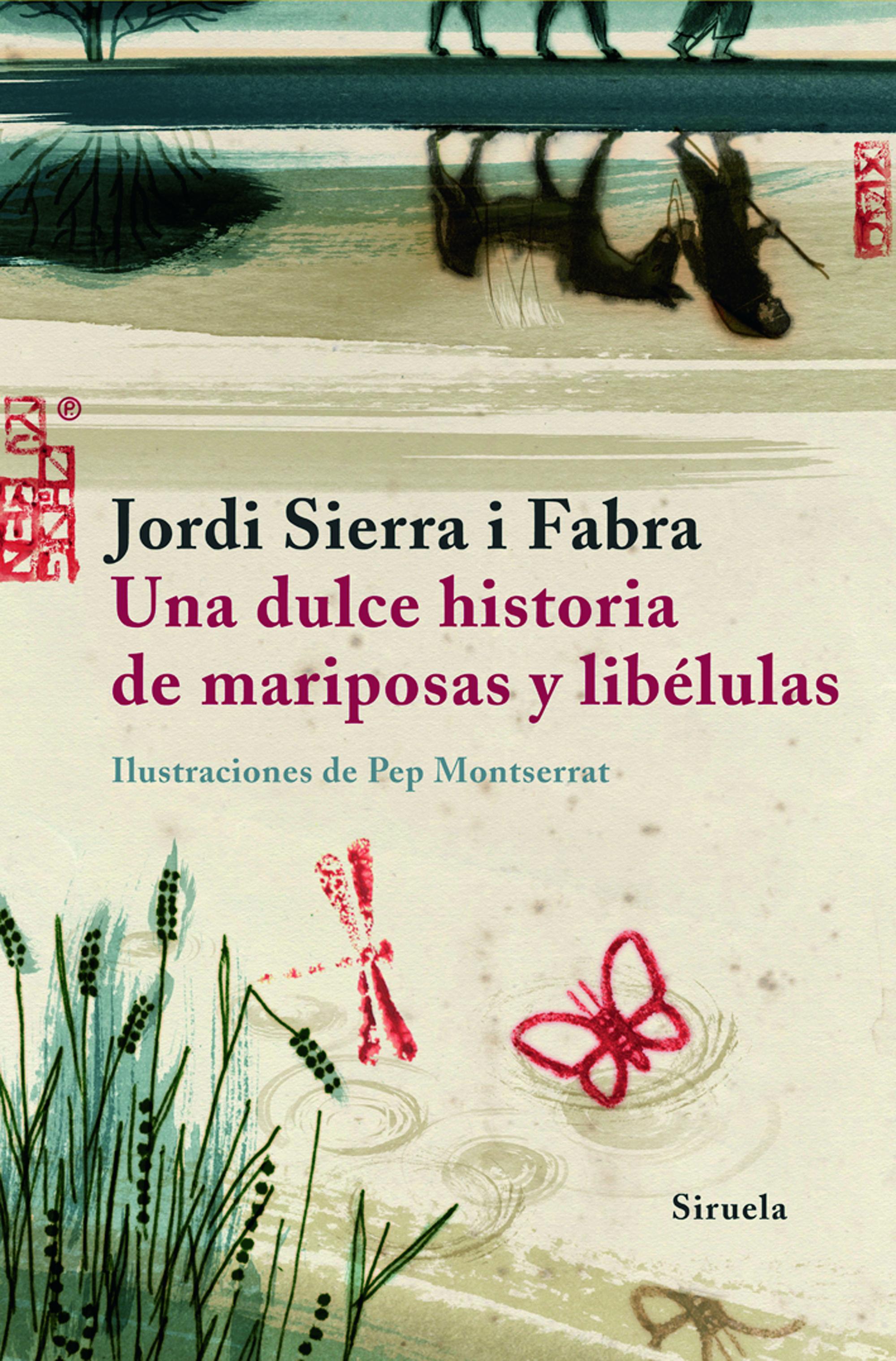 Una Dulce Historia De Mariposas Y Libelulas por Jordi Sierra I Fabra