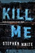 Kill Me por Stephen White epub