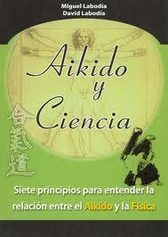 Aikido Y Ciencia por Miguel Labodia;                                                                                                                                                                                                          David Labodia