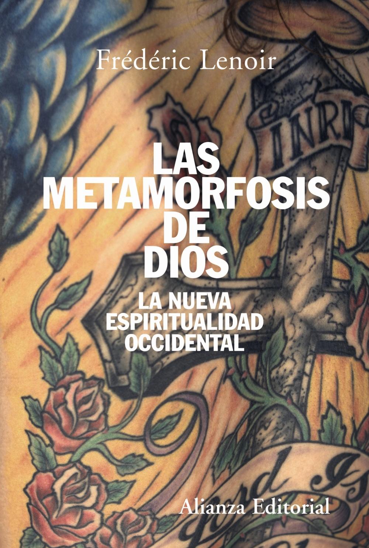 Las Metamorfosis De Dios: La Nueva Espiritualidad Occidental por Frederic Lenoir epub
