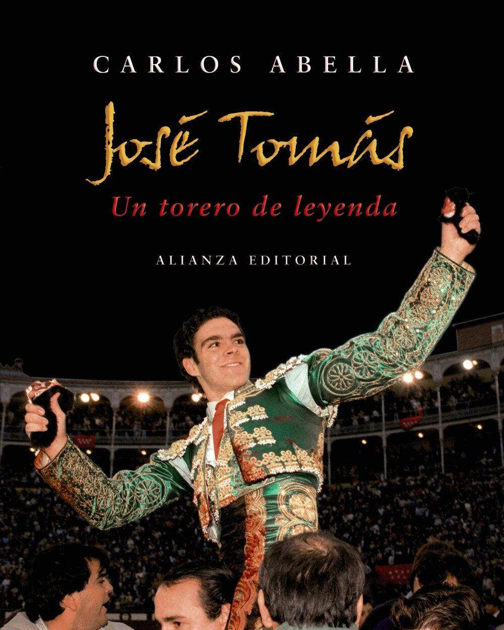 Jose Tomas: Un Torero De Leyenda por Carlos Abella