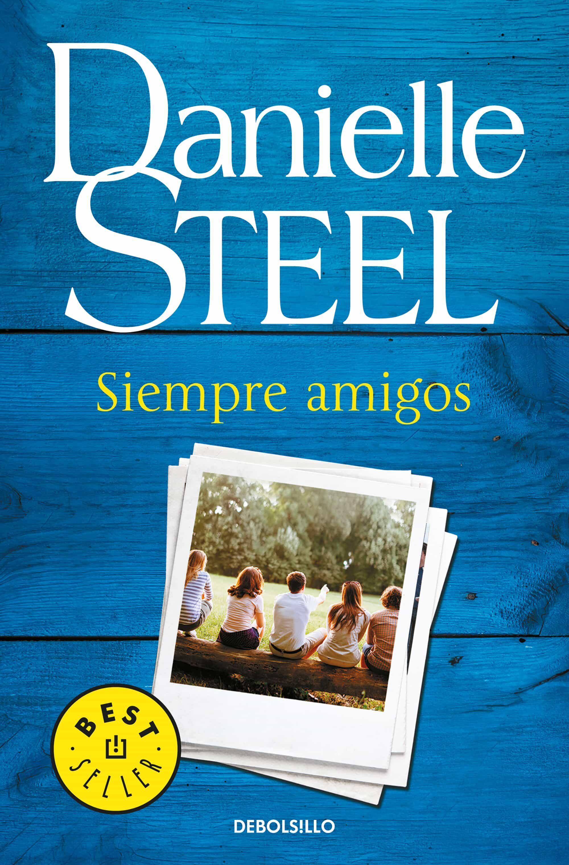 siempre amigos-danielle steel-9788466343794