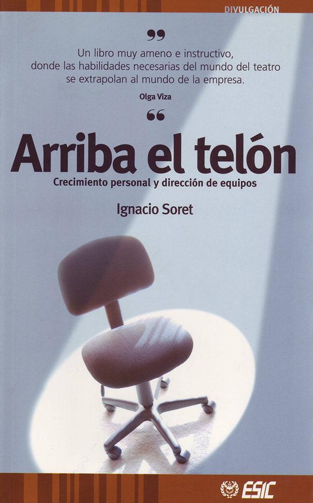 Arriba El Telon: Crecimiento Personal Y Direccion De Equipos por Ignacio Soret Gratis
