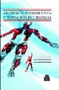 Anatomia Topografica Y Actuacion De Urgencia por Vv.aa. epub