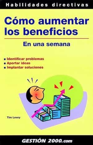 Como Aumentar Los Beneficios En Una Semana por Tim Levey epub