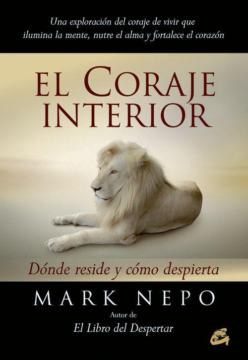 El Coraje Interior Mark Nepo Comprar Libro 9788484454694