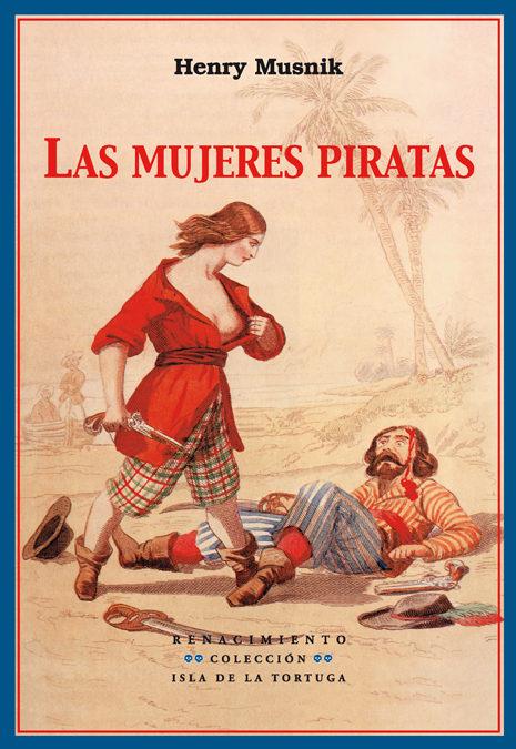 Las Mujeres Piratas por Henry Musnik epub