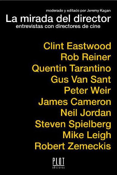 La Mirada Del Director: Entrevistas Con Directores De Cine por Jeremy Kagan epub
