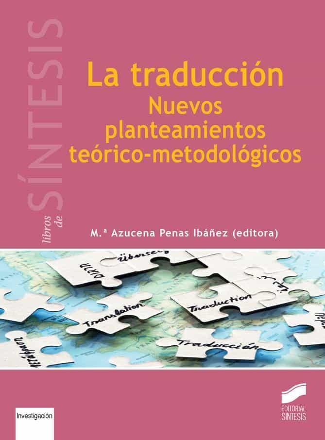 LA TRADUCCION: NUEVOS PLANTEAMIENTOS TEORICO-METODOLOGICOS | MARIA ...