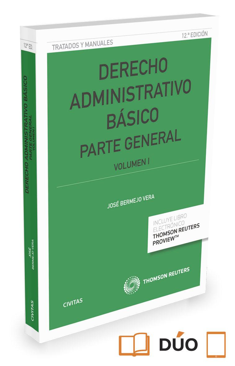 Derecho Administrativo Básico. Parte General Vol 1 por Jose Bermejo Vera