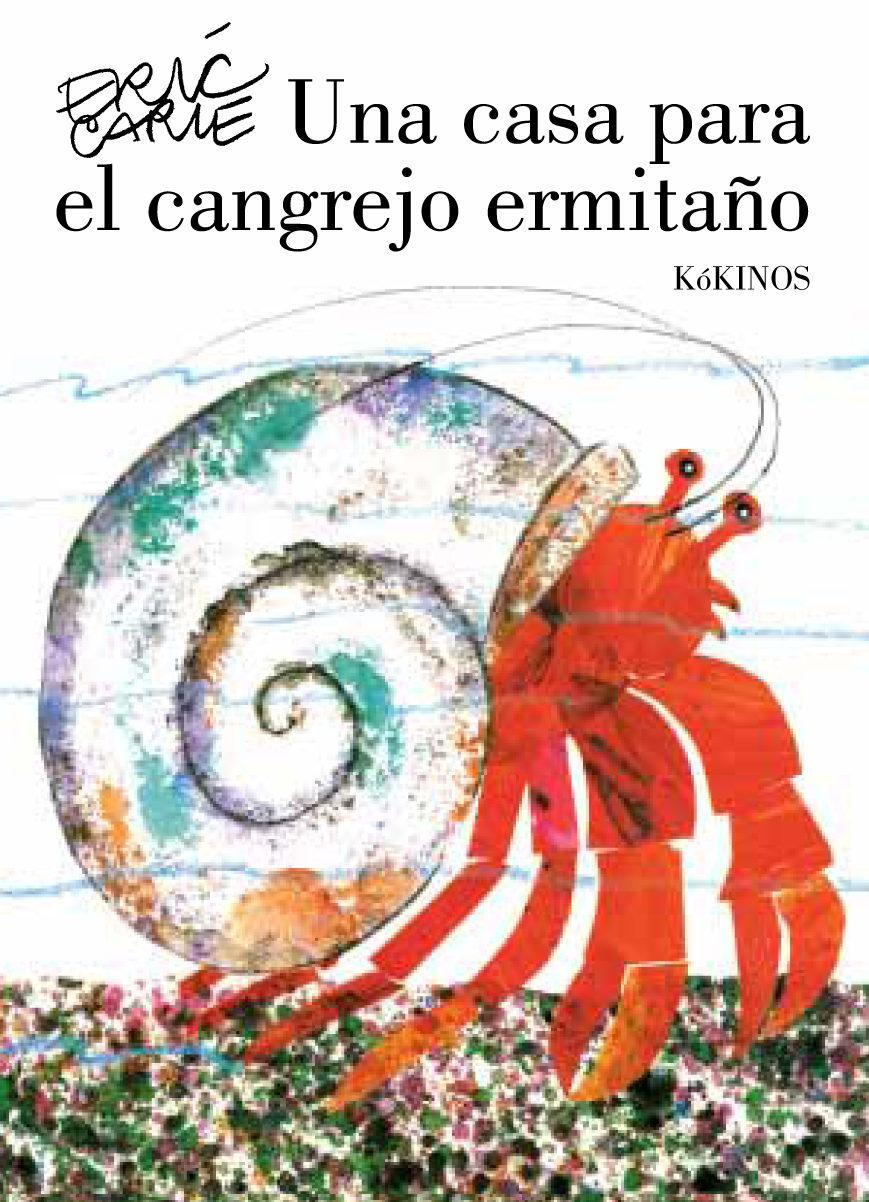 una casa para el cangrejo ermitaño-eric carle-9788492750894