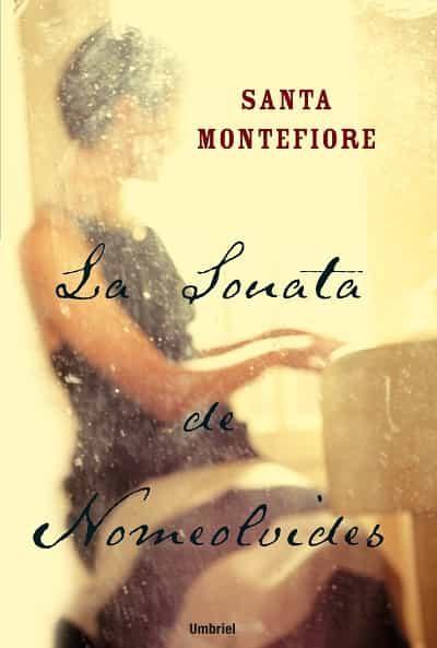 La Sonata De Nomeolvides por Santa Montefiore