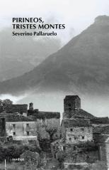 Pirineos, Tristes Montes (4ª Ed) por Severino Pallaruelo epub