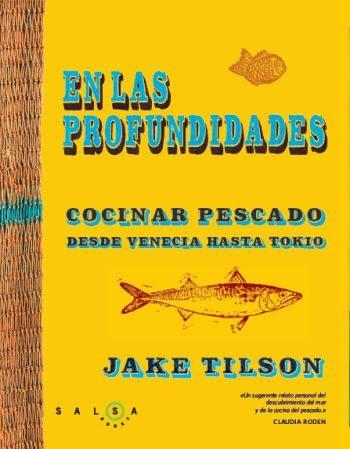 (pe) en las profundidades: recetas de pescado desde venecia hasta tokio-jake tilson-9788496599994