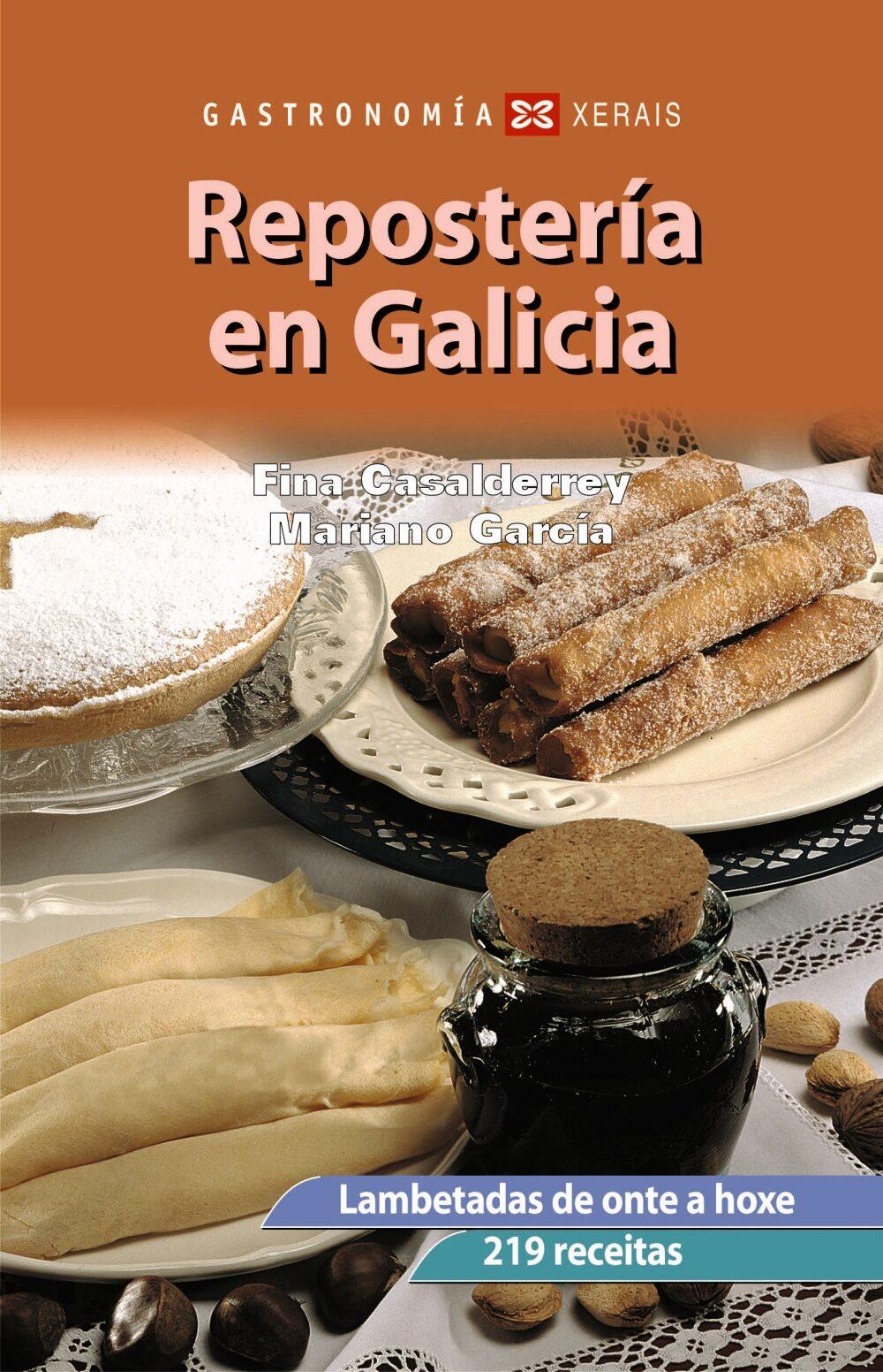 Reposteria En Galicia: Lambetadas De Onte A Hoxe (4ª Ed. Actualiz Ada) por Fina Casalderrey;                                                                                    Mariano Garcia epub