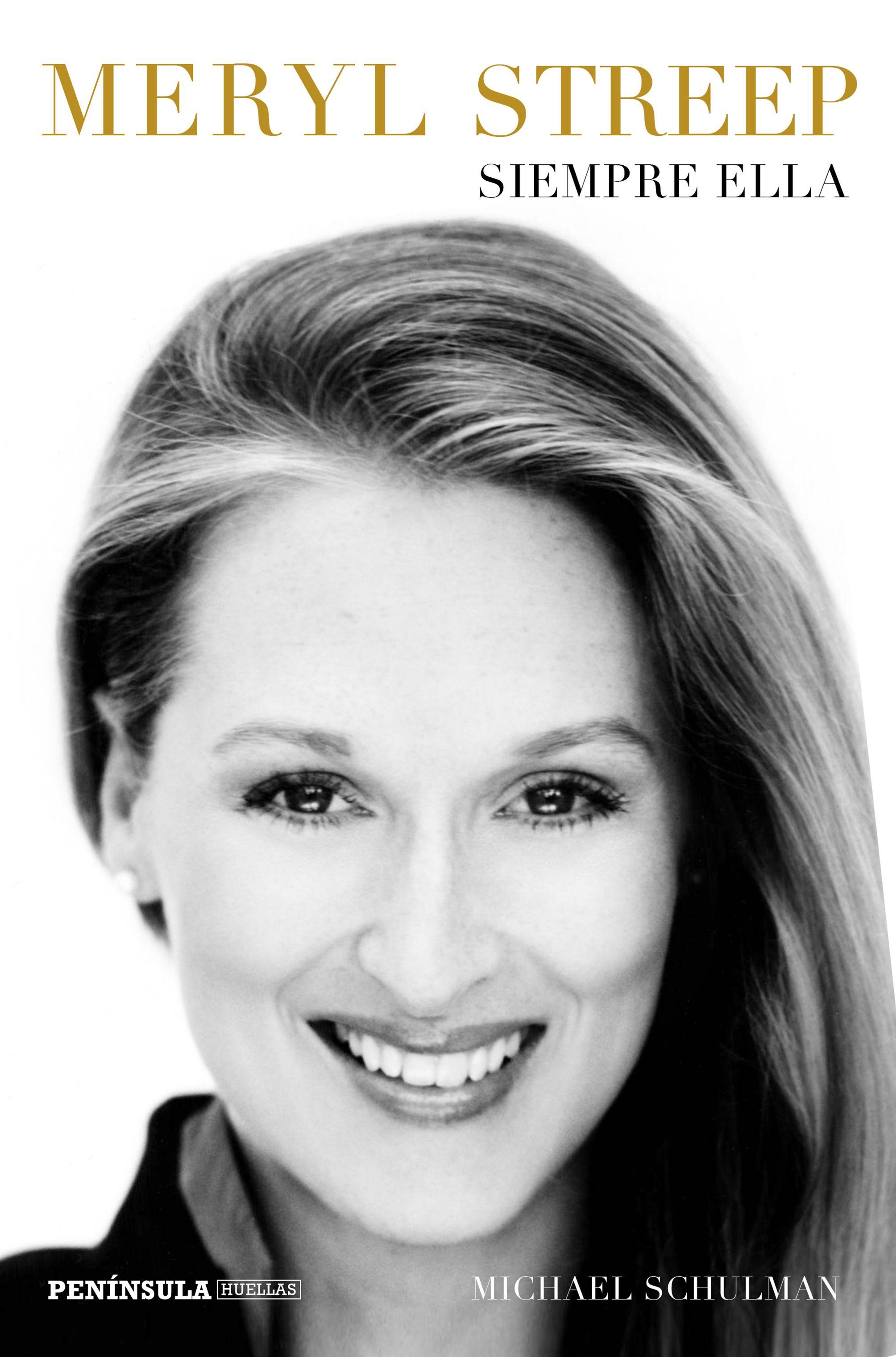 Meryl Streep: Siempre Ella por Michael Schulman