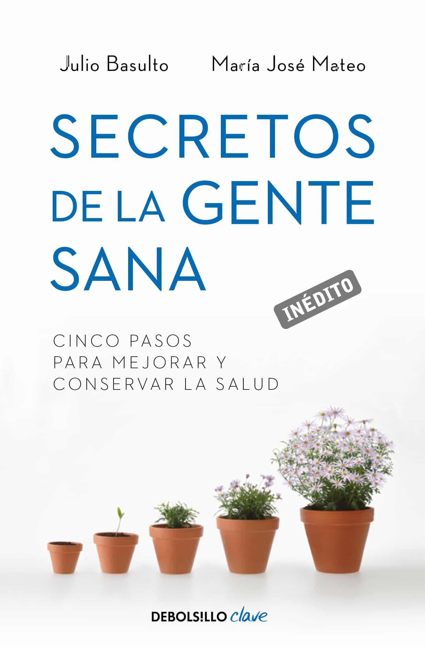 Secretos De La Gente Sana   por Julio Basulto, Maria Jose Mateu