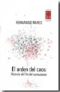 El Orden Del Caos: Historia Del Fin Del Comunismo por Fernando Mires epub