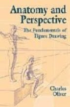anatomy and perspective: the fundamentals of figure drawing-charles oliver-9780486435404
