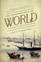 the transformation of the world: a global history of the nineteenth century jürgen osterhammel 9780691169804