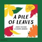 a pile of leaves tamara shopsin jason fulford 9780714877204