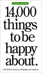 14,000 things to be happy about (3rd ed.) barbara ann kipfer 9780761181804