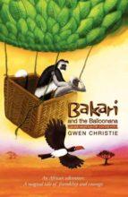 El libro de Bakari and the balloonana autor GWEN CHRISTIE EPUB!