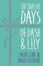the twelve days of dash and lily (2nd revised edition)-rachel cohn-david levithan-9781405284004