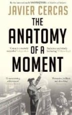 the anatomy of a moment javier cercas 9781408822104