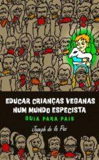 educar crianças veganas num mundo especista: guia para pais (ebook)-9781507198704
