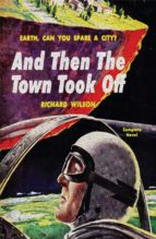 and then the town took off (ebook)-richard wilson-9781537815404