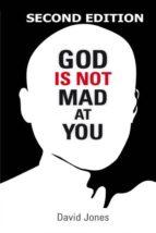 El libro de God is not mad at you autor DAVID JONES EPUB!