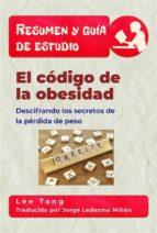 resumen y guía de estudio   el código de la obesidad: descifrando los secretos de la pérdida de peso (ebook) lee tang 9781547510504