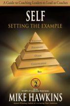 self: setting the example (ebook)-mike hawkins-9781612541204