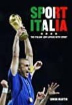 El libro de Sport italia: the italian love affair with sport autor SIMON MARTIN TXT!