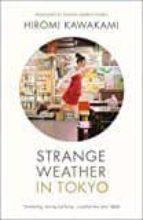 strange weather in tokyo-hiromi kawakami-9781846275104