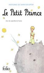 le petit prince: avec des aquarelles de l auteur antoine de saint exupery 9782070408504