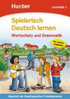 spielerisch deutsch lernen. wortschatz und grammatik. lernstufe 1: deutsch als zweitsprache/fremdsprache 9783190194704
