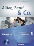 alltag, beruf & co. 6. kursbuch + arbeitsbuch mit audio cd zum arbeitsbuch: deutsch als fremdsprache 9783196015904