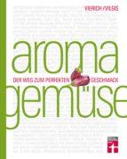 aroma gemüse (ebook) thomas vilgis thomas vierich 9783868515404