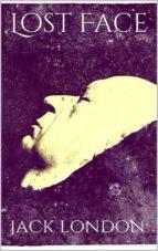 lost face (new classics) (ebook)-jack london-jack london-jack london-9786050404104
