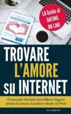 TROVARE LAMORE SU INTERNET  - LA GUIDA AL DATING ON LINE