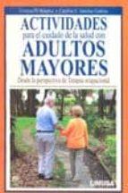 actividades para el cuidado de la salud con adultos mayores: desd e la perspectiva de terapia ocupacional cristina bolaños 9786070500404