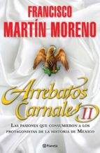 arrebatos carnales 2 (ebook)-francisco martin moreno-9786070707704