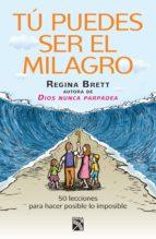 tú puedes ser el milagro (ebook)-regina brett-9786070714504
