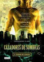 cazadores de sombras 2. ciudad de ceniza (edición mexicana) (ebook)-cassandra clare-9786070718304