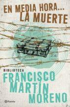 en media hora la muerte (ebook)-francisco martin moreno-9786070720604