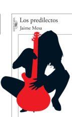 los predilectos (ebook)-jaime mesa-9786071125804